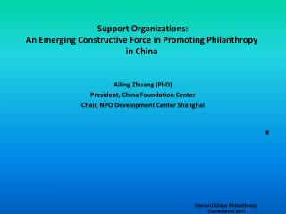 Support Organizations:  An Emerging Constructive Force in Promoting Philanthropy  in China
