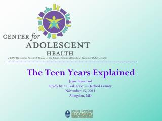 The Teen Years Explained