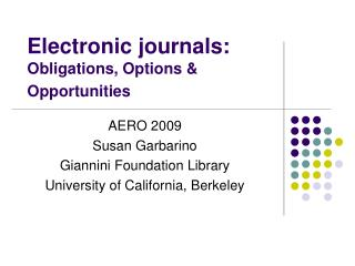 Electronic journals: Obligations, Options & Opportunities