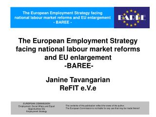 The European Employment Strategy facing national labour market reforms and EU enlargement  -BAREE-