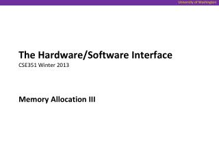 The Hardware/Software Interface CSE351 Winter 2013