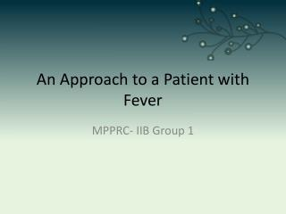 An Approach to a Patient with Fever