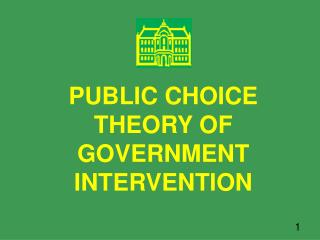 PUBLIC CHOICE THEORY OF GOVERNMENT INTERVENTION