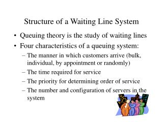 Structure of a Waiting Line System