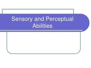 Sensory and Perceptual Abilities