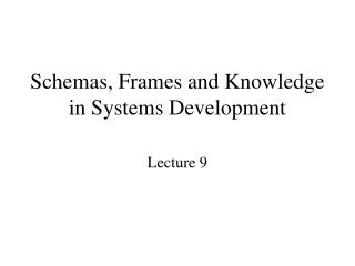 Schemas, Frames and Knowledge in Systems Development