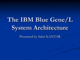 The IBM Blue Gene/L System Architecture