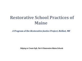 Restorative School Practices of Maine A Program of the Restorative Justice Project, Belfast, ME