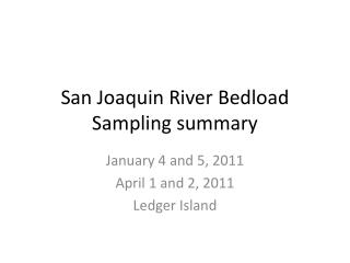 San Joaquin River  Bedload  Sampling summary