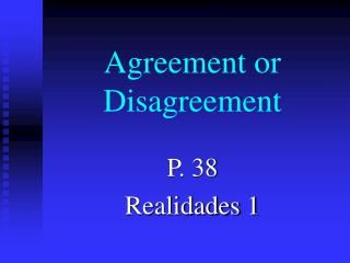 Agreement or Disagreement