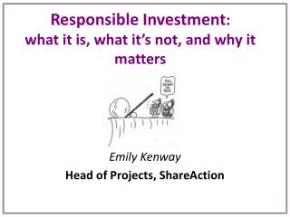 Responsible Investment :  what it is, what it's not, and why it matters