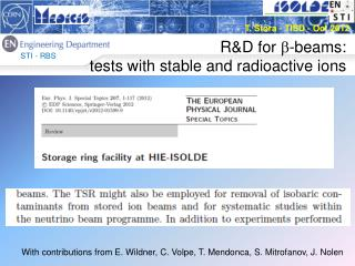 R&D for  b - beams : tests  with  stable and radioactive ions