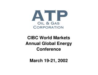 CIBC World Markets  Annual Global Energy   Conference March 19-21, 2002