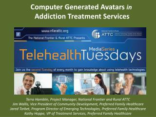 Computer Generated Avatars  in  Addiction Treatment Services