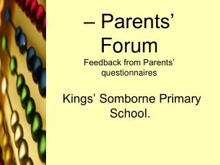 – Parents' Forum Feedback from Parents' questionnaires