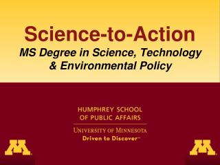 Science-to-Action MS Degree in Science, Technology & Environmental Policy