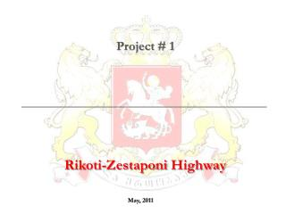 Project # 1 Rikoti-Zestaponi  Highway