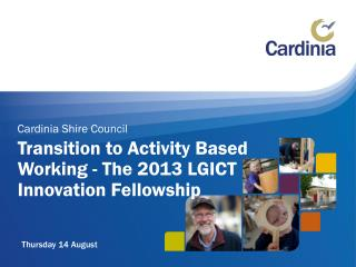 Transition  to Activity Based  Working  - The 2013  LGICT  Innovation Fellowship