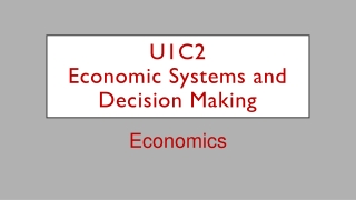 U1C2 Economic Systems and Decision Making