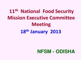 11 th   National  Food Security Mission Executive Committee Meeting