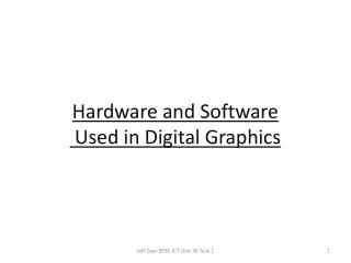 Hardware and Software  Used in Digital Graphics