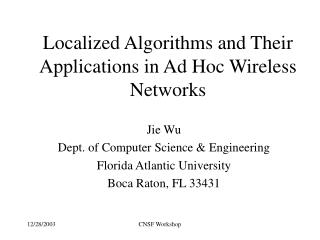Localized Algorithms and Their Applications in Ad Hoc Wireless Networks