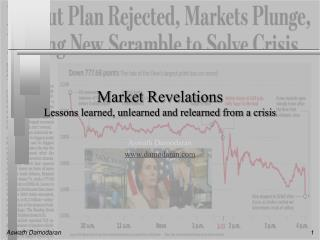Market Revelations Lessons learned, unlearned and relearned from a crisis