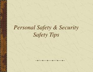 Personal Safety & Security  Safety Tips