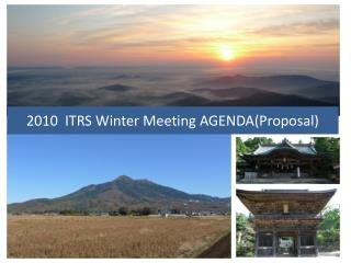2010  ITRS Winter Meeting AGENDA(Proposal)