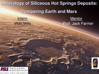 Mineralogy of Siliceous Hot Springs Deposits: