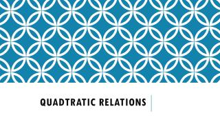 QUADTRATIC RELATIONS