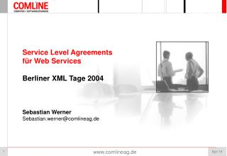 Service Level Agreements f r Web Services   Berliner XML Tage 2004    Sebastian Werner Sebastian.wernercomlineag.de