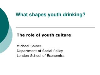 What shapes youth drinking?
