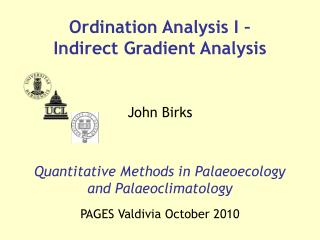 Quantitative Methods in Palaeoecology and Palaeoclimatology PAGES Valdivia October 2010