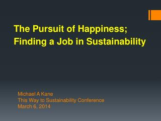 The Pursuit of Happiness; Finding a Job in  Sustainability