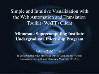 Simple and Intuitive Visualization with the Web Automation and Translation Toolkit (WATT) Client