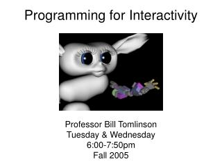 Programming for Interactivity