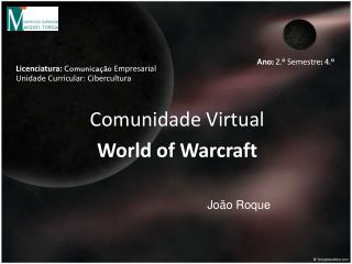 C omunidade  V irtual World  of Warcraft