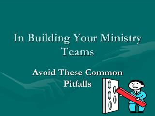In Building Your Ministry Teams