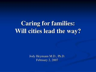Caring for families:  Will cities lead the way?