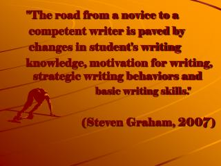 """The road from a novice to a  competent writer is paved by  changes in student's writing"