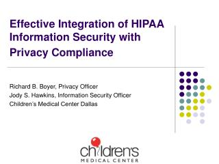 Effective Integration of HIPAA Information Security with Privacy Compliance