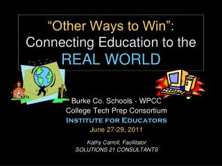 """Other Ways to Win"": Connecting Education to the REAL WORLD"