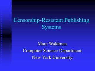 Censorship-Resistant Publishing Systems