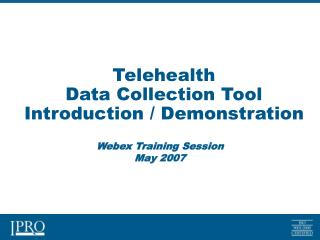 Telehealth  Data Collection Tool Introduction / Demonstration