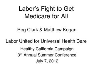Healthy California Campaign 3 rd  Annual Summer Conference July 7, 2012