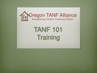 Oregon  TANF  Alliance Strengthening Families, Protecting Children