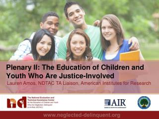 Plenary II: The Education of Children and Youth Who Are Justice-Involved