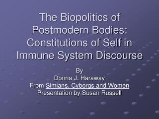 The Biopolitics of Postmodern Bodies: Constitutions of Self in Immune System Discourse