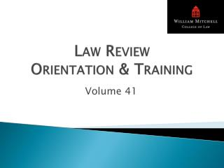 Law Review  Orientation & Training